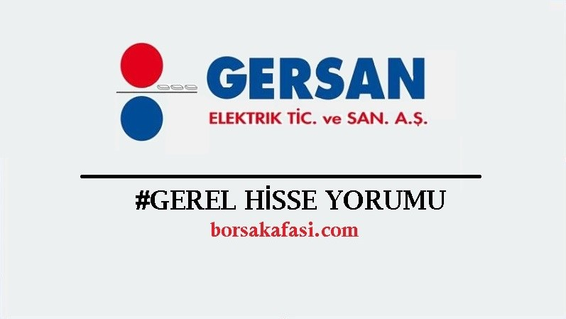 Gersan Elektrik GEREL Hisse Yorum