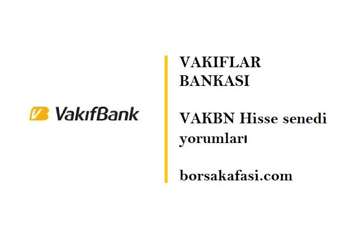 VAKBN Vakıflar Bankası hisse senedi yorumları
