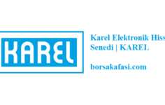 Karel Elektronik Hisse Senedi Yorumları | KAREL